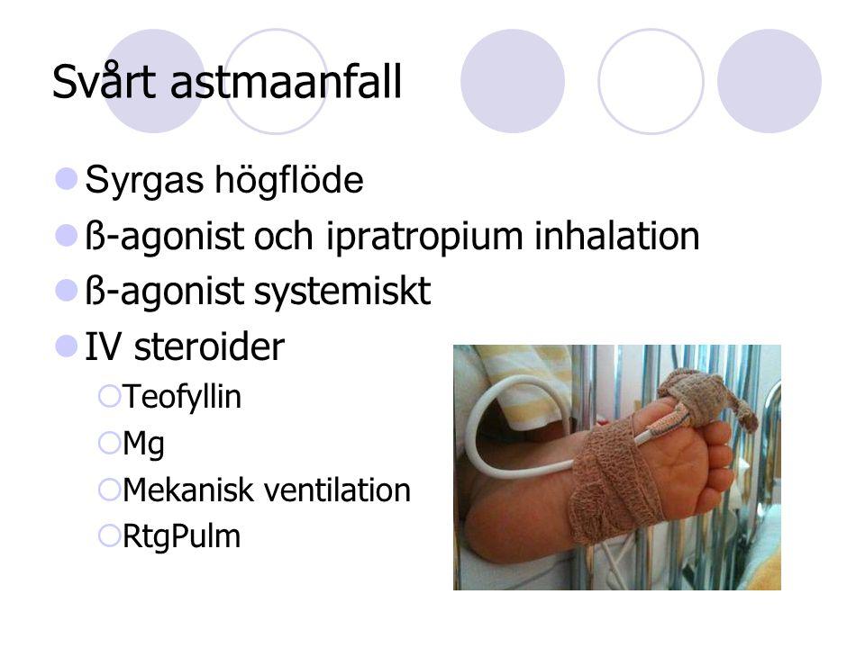 Svårt astmaanfall  Syrgas högflöde  ß-agonist och ipratropium inhalation  ß-agonist systemiskt  IV steroider  Teofyllin  Mg  Mekanisk ventilation  RtgPulm