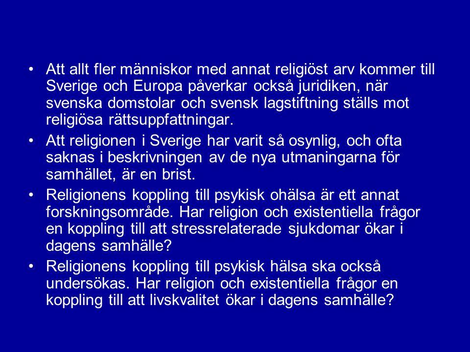 •Att allt fler människor med annat religiöst arv kommer till Sverige och Europa påverkar också juridiken, när svenska domstolar och svensk lagstiftnin