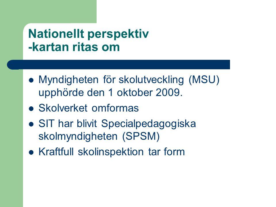 Nationellt perspektiv -kartan ritas om  Myndigheten för skolutveckling (MSU) upphörde den 1 oktober 2009.