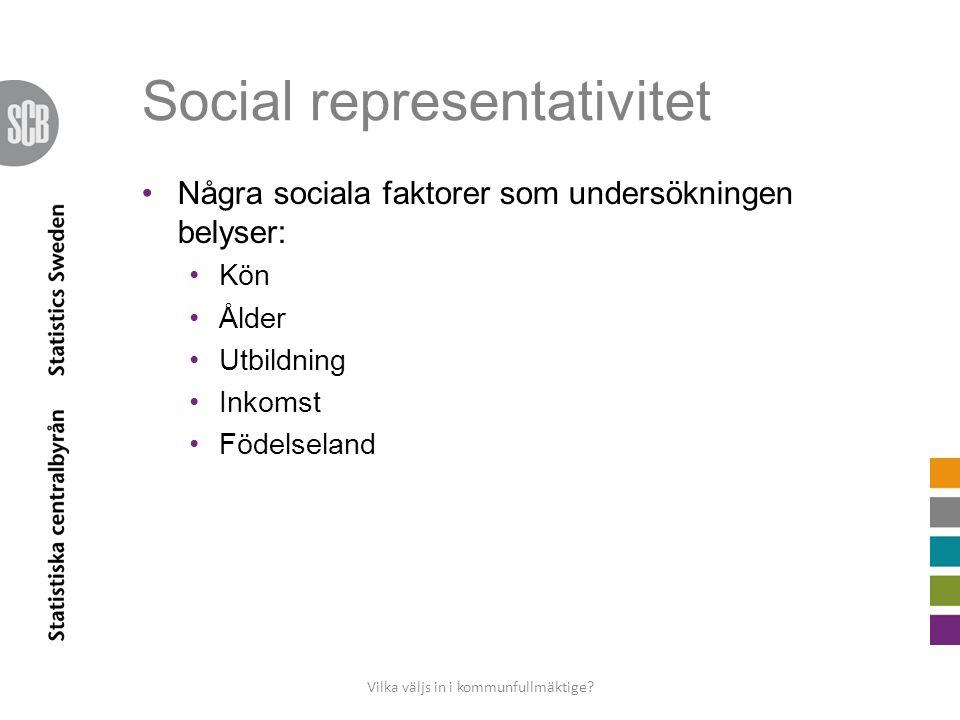 Social representativitet •Några sociala faktorer som undersökningen belyser: •Kön •Ålder •Utbildning •Inkomst •Födelseland Vilka väljs in i kommunfullmäktige