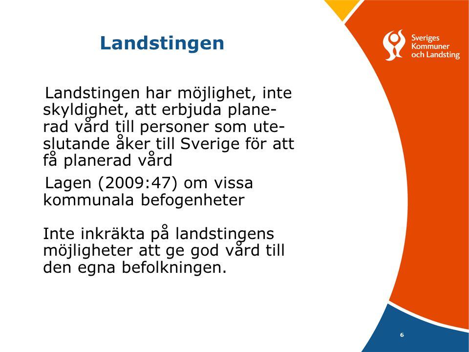 6 Landstingen Landstingen har möjlighet, inte skyldighet, att erbjuda plane- rad vård till personer som ute- slutande åker till Sverige för att få pla