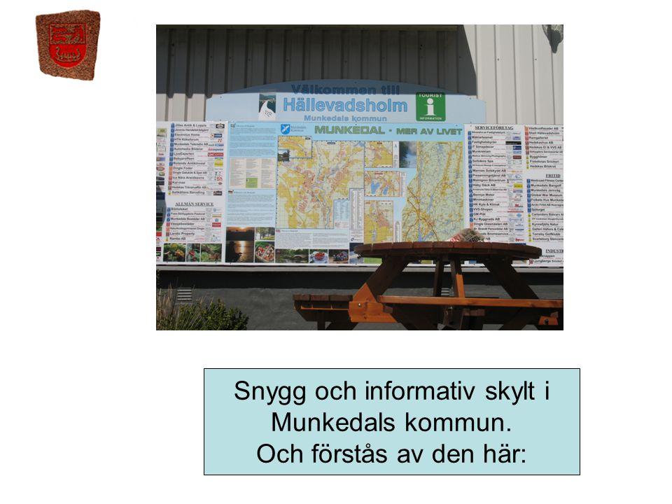 Snygg och informativ skylt i Munkedals kommun. Och förstås av den här:
