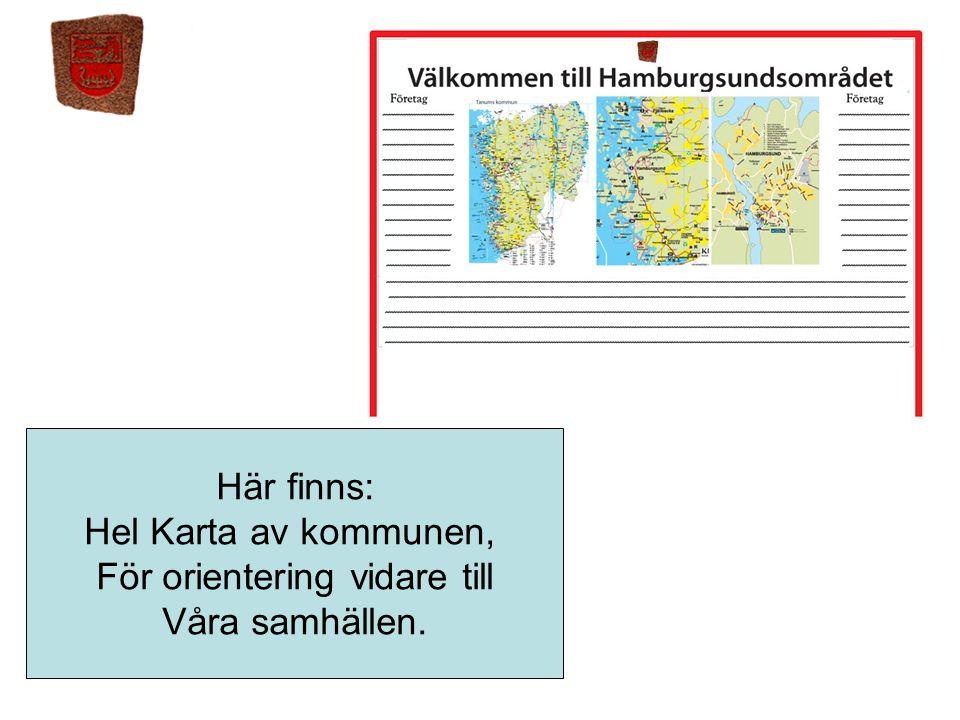Här finns: Hel Karta av kommunen, För orientering vidare till Våra samhällen.