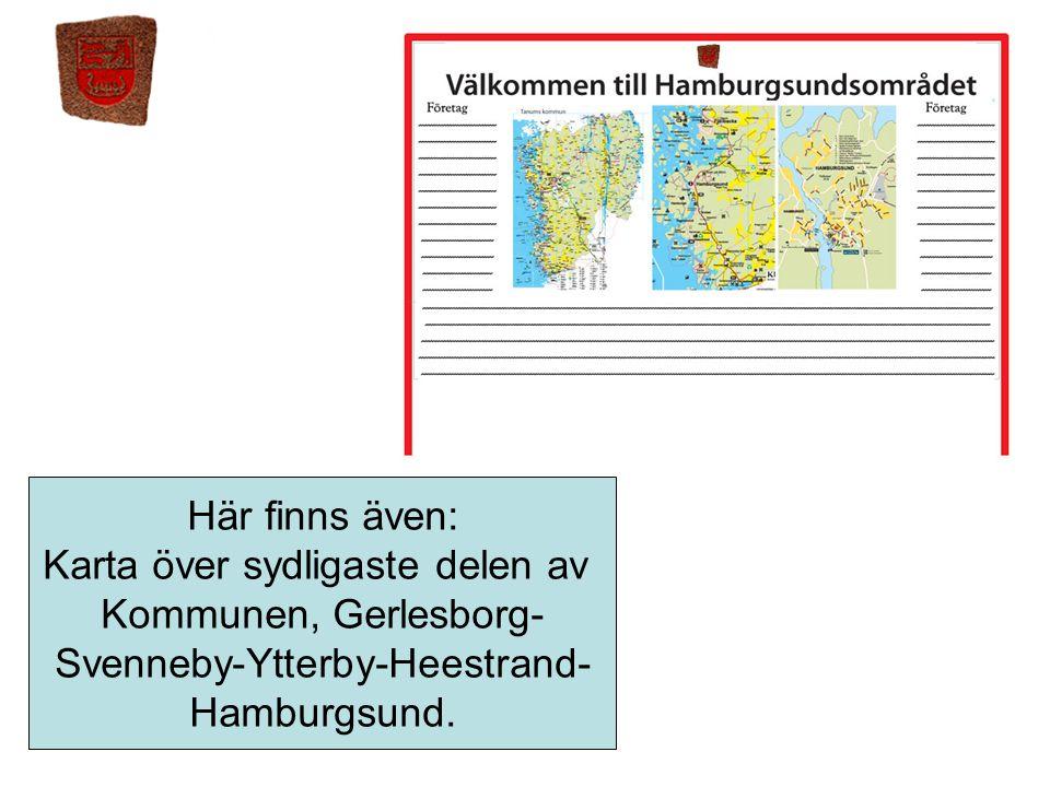 Här finns även: Karta över sydligaste delen av Kommunen, Gerlesborg- Svenneby-Ytterby-Heestrand- Hamburgsund.