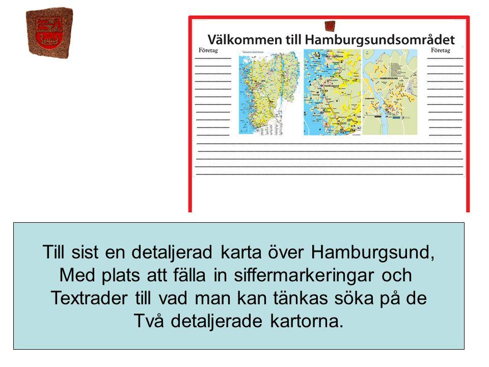 Till sist en detaljerad karta över Hamburgsund, Med plats att fälla in siffermarkeringar och Textrader till vad man kan tänkas söka på de Två detaljer