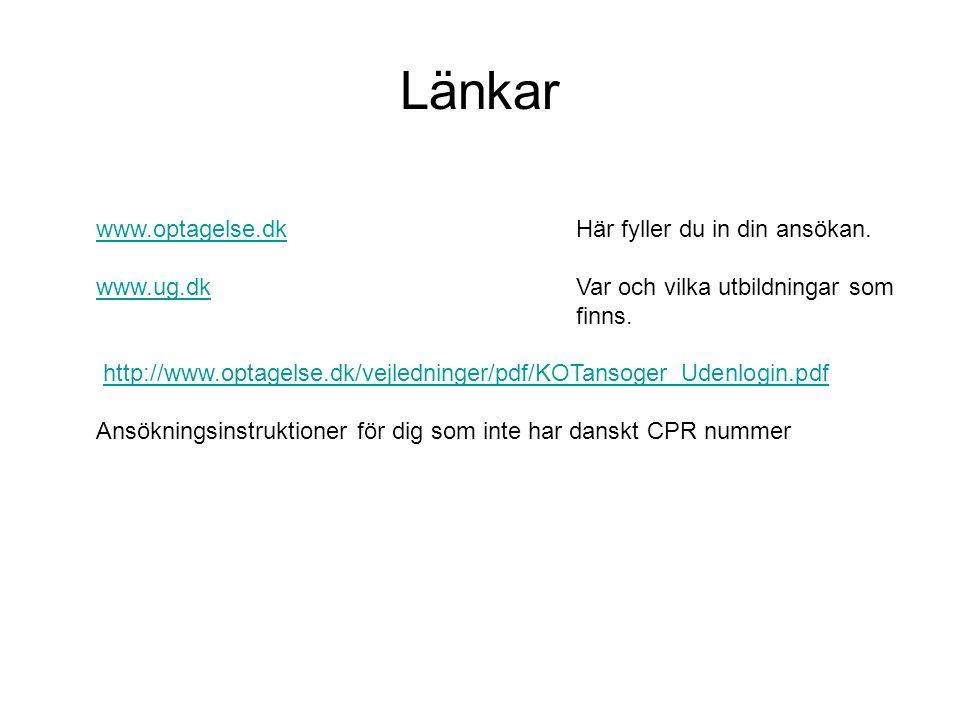 www.optagelse.dkwww.optagelse.dk Här fyller du in din ansökan. www.ug.dkwww.ug.dk Var och vilka utbildningar som finns. http://www.optagelse.dk/vejled