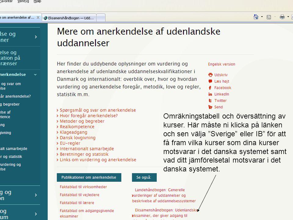 """Omräkningstabell och översättning av kurser. Här måste ni klicka på länken och sen välja """"Sverige"""" eller IB"""" för att få fram vilka kurser som dina kur"""