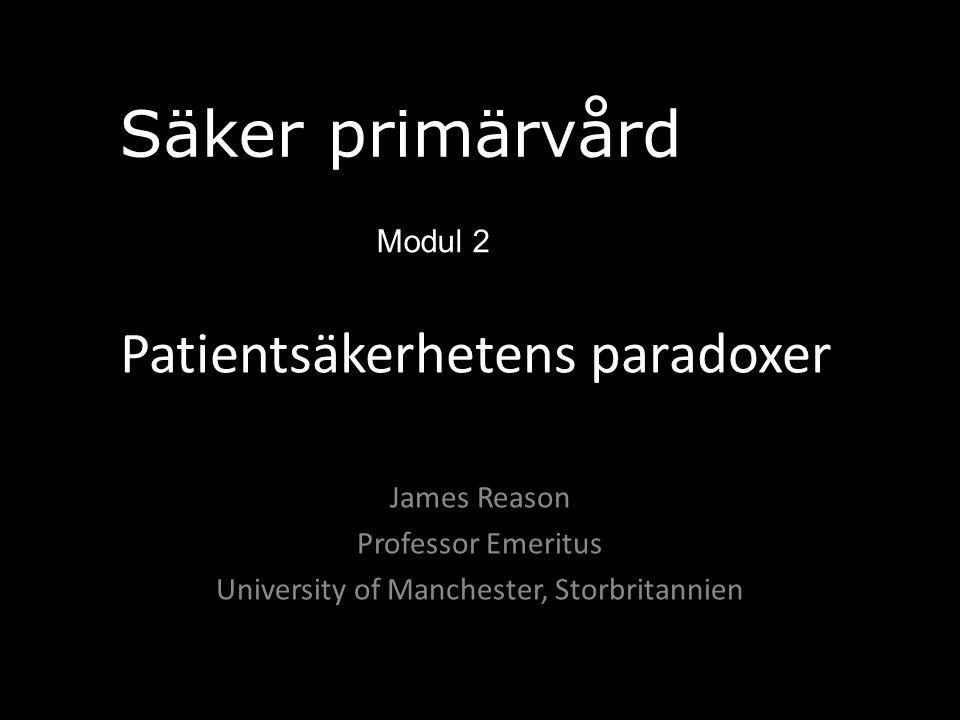 Paradox 1 – å ena sidan • Yrkesutbildning inom vårdområdet – särskilt läkarutbildningen – tycks baserad på en uppfattning att det går att lära sig att bli ofelbar.