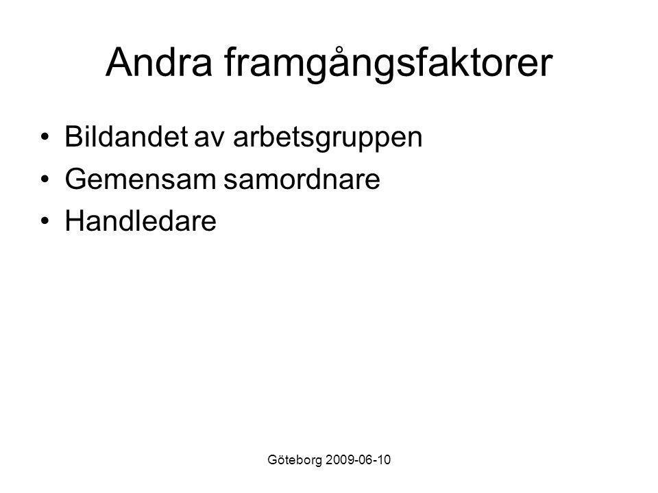 Göteborg 2009-06-10 Andra framgångsfaktorer •Bildandet av arbetsgruppen •Gemensam samordnare •Handledare