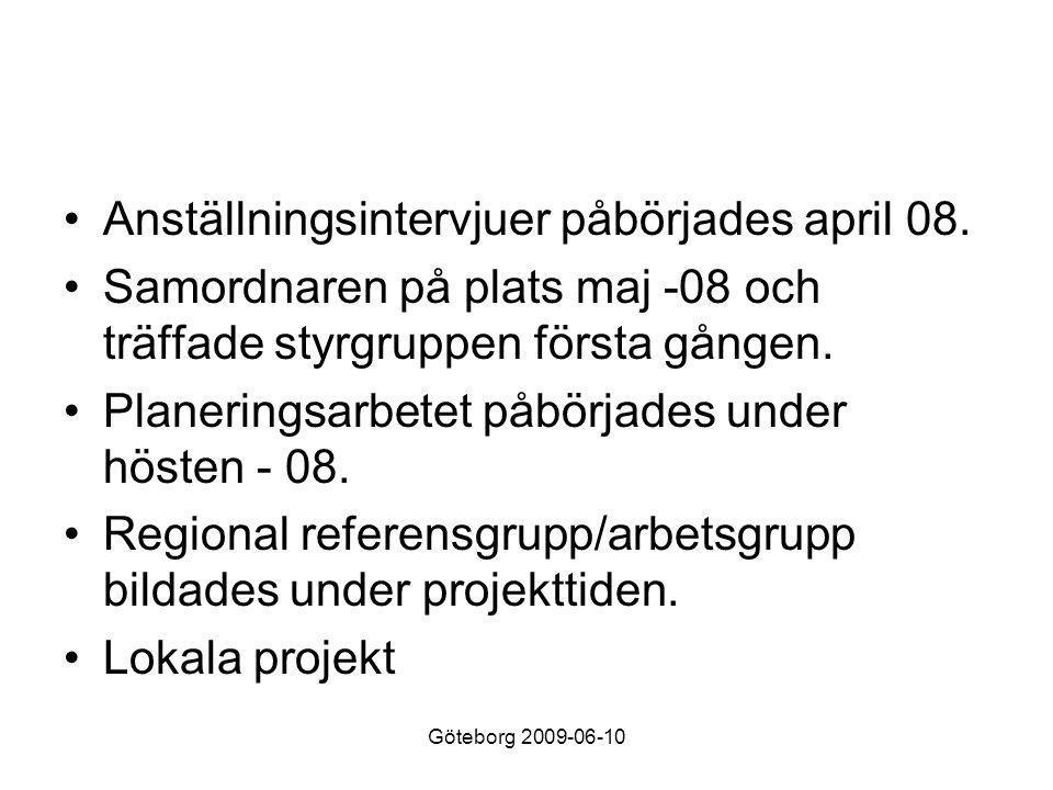 Göteborg 2009-06-10 Mål för projektet •Utveckla ett nätverk mellan kommunerna •Planera och genomföra utbildningsinsatser för tjänstepersoner och frivilliga nyckelpersoner.