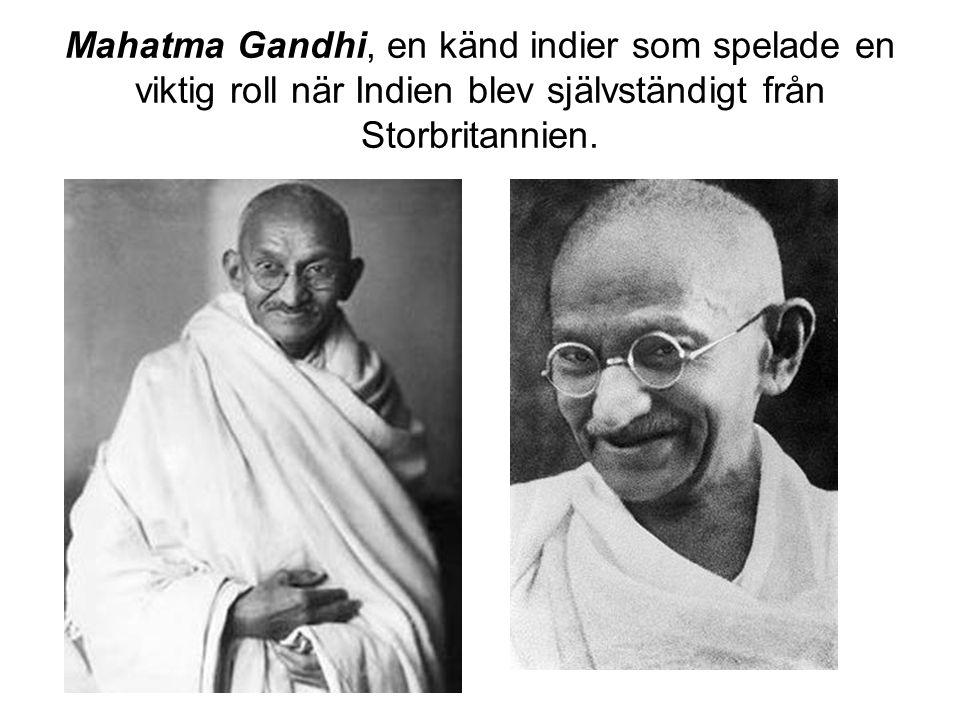 Mahatma Gandhi, en känd indier som spelade en viktig roll när Indien blev självständigt från Storbritannien.