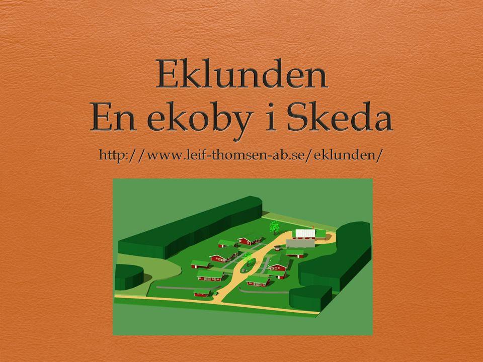 Eklundens by Byn omfattar tre enplansvillor och två enplans parhus.