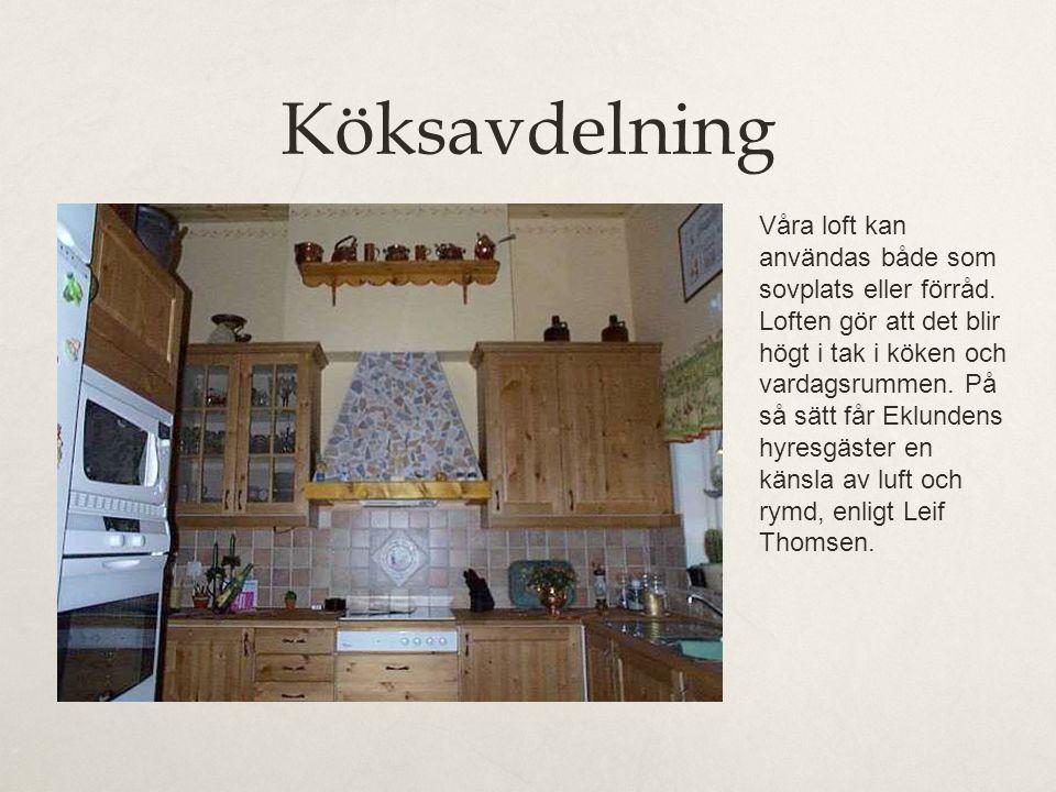 Köksavdelning Våra loft kan användas både som sovplats eller förråd. Loften gör att det blir högt i tak i köken och vardagsrummen. På så sätt får Eklu