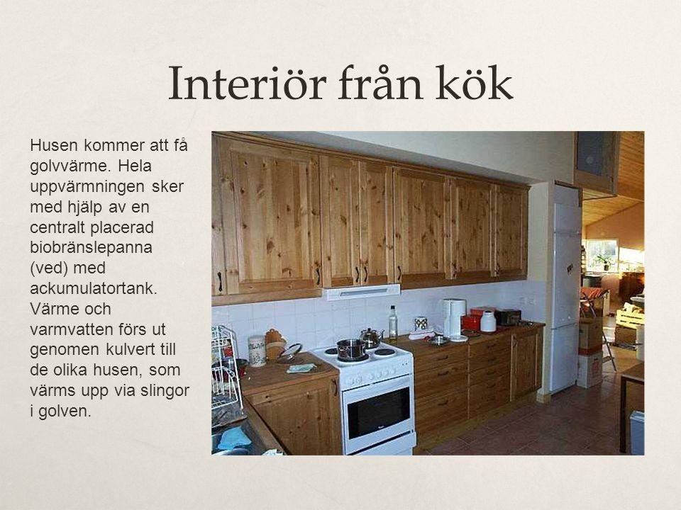 Interiör från kök Husen kommer att få golvvärme. Hela uppvärmningen sker med hjälp av en centralt placerad biobränslepanna (ved) med ackumulatortank.