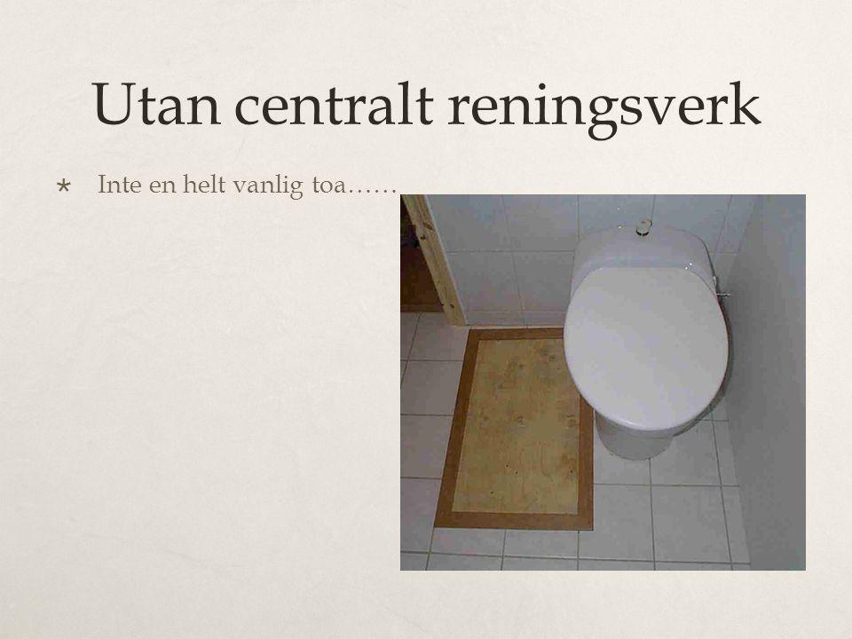 Urinseparering Det sanitära avfallet, kiss och bajs, tas omhand var för sig i separerande toaletter.