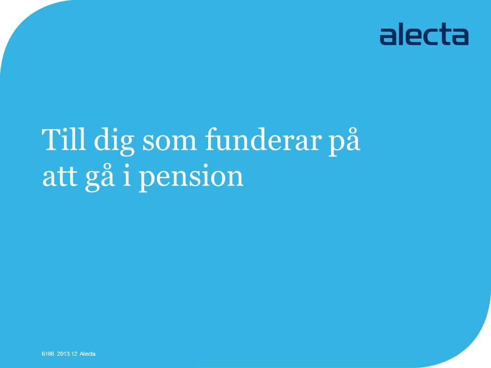Till dig som funderar på att gå i pension 6186 2013.12 Alecta