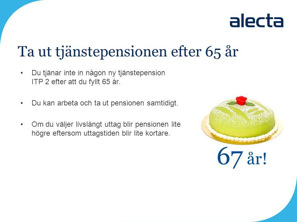 Fem tips 1.Logga in i Alectas internetkontor och räkna på din tjänstepension.