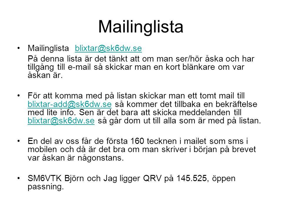 Mailinglista •Mailinglista blixtar@sk6dw.seblixtar@sk6dw.se På denna lista är det tänkt att om man ser/hör åska och har tillgång till e-mail så skicka