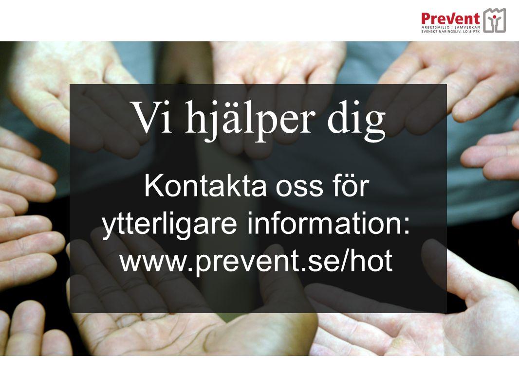 Kontakta oss för ytterligare information: www.prevent.se/hot Vi hjälper dig