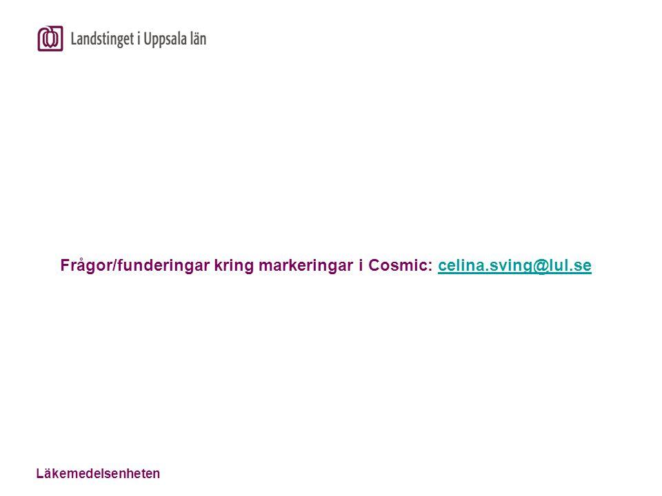 Läkemedelsenheten Frågor/funderingar kring markeringar i Cosmic: celina.sving@lul.secelina.sving@lul.se