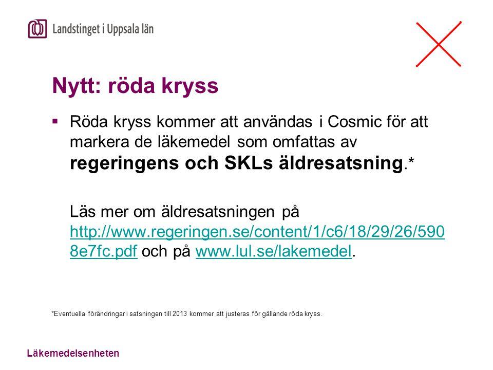 Läkemedelsenheten Nytt: röda kryss  Röda kryss kommer att användas i Cosmic för att markera de läkemedel som omfattas av regeringens och SKLs äldresa