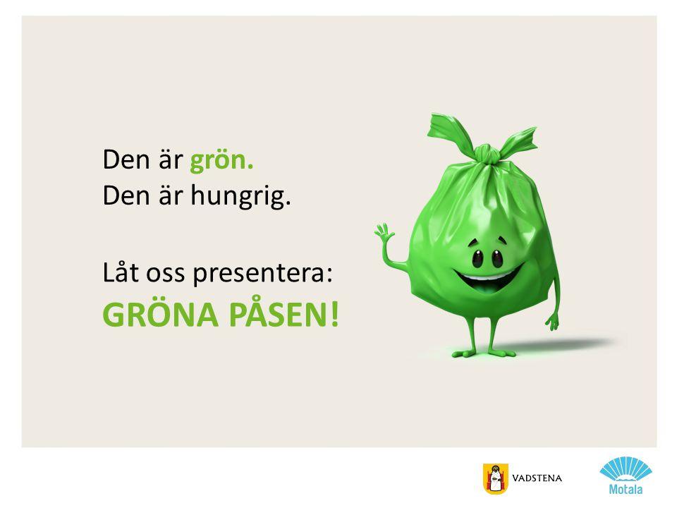 Den är grön. Den är hungrig. GRÖNA PÅSEN! Låt oss presentera: