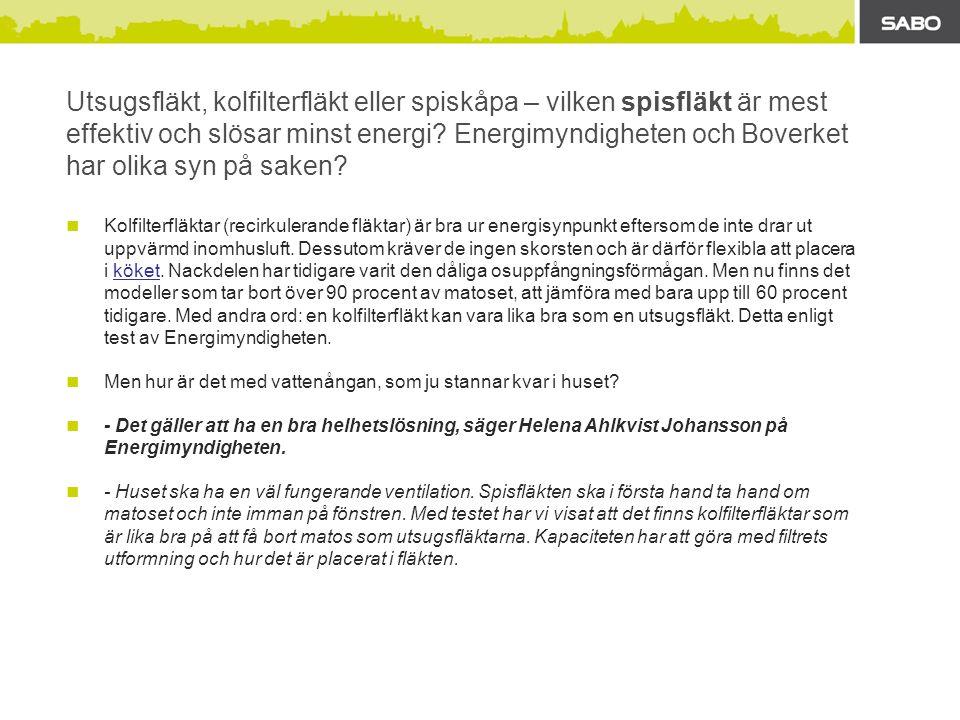 Boverket  - Kolfilterfläktar strider mot byggreglerna, säger Wanda Rydholm, ventilationsexpert på Boverket.