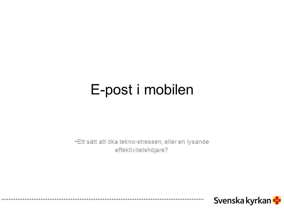 E-post i mobilen - Ett sätt att öka tekno-stressen, eller en lysande effektivitetshöjare?