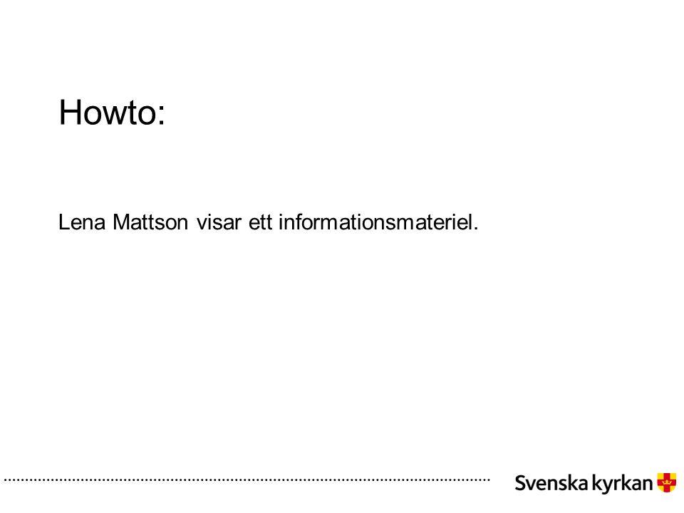 Howto: Lena Mattson visar ett informationsmateriel.
