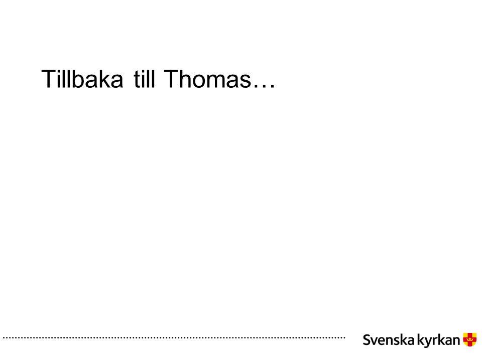 Tillbaka till Thomas…
