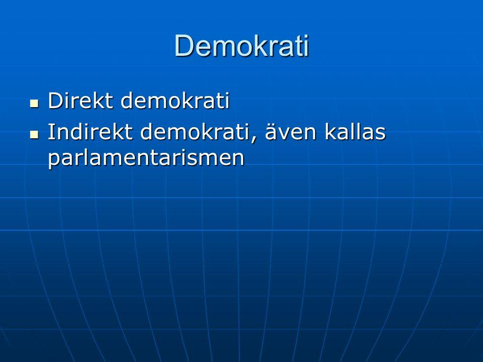 Demokrati  Direkt demokrati  Indirekt demokrati, även kallas parlamentarismen
