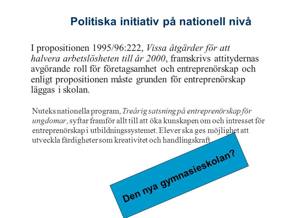 I propositionen 1995/96:222, Vissa åtgärder för att halvera arbetslösheten till år 2000, framskrivs attitydernas avgörande roll för företagsamhet och