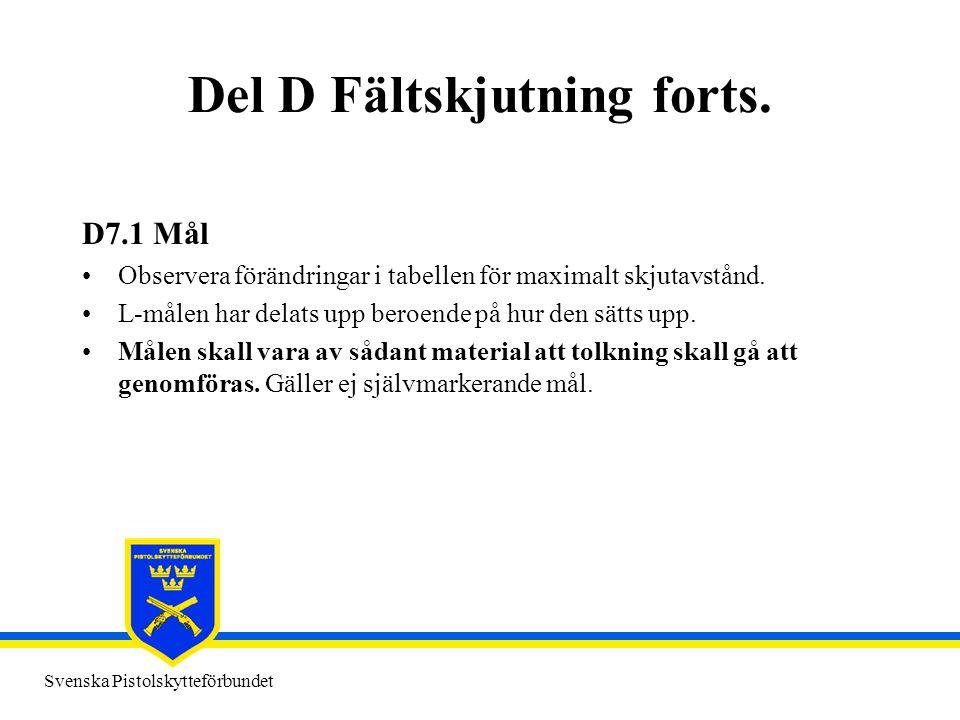Svenska Pistolskytteförbundet Del D Fältskjutning forts. D7.1 Mål •Observera förändringar i tabellen för maximalt skjutavstånd. •L-målen har delats up