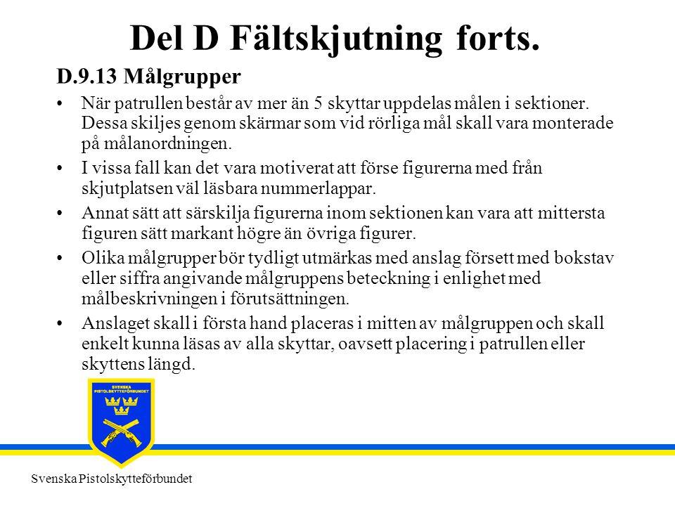 Svenska Pistolskytteförbundet Del D Fältskjutning forts. D.9.13 Målgrupper •När patrullen består av mer än 5 skyttar uppdelas målen i sektioner. Dessa