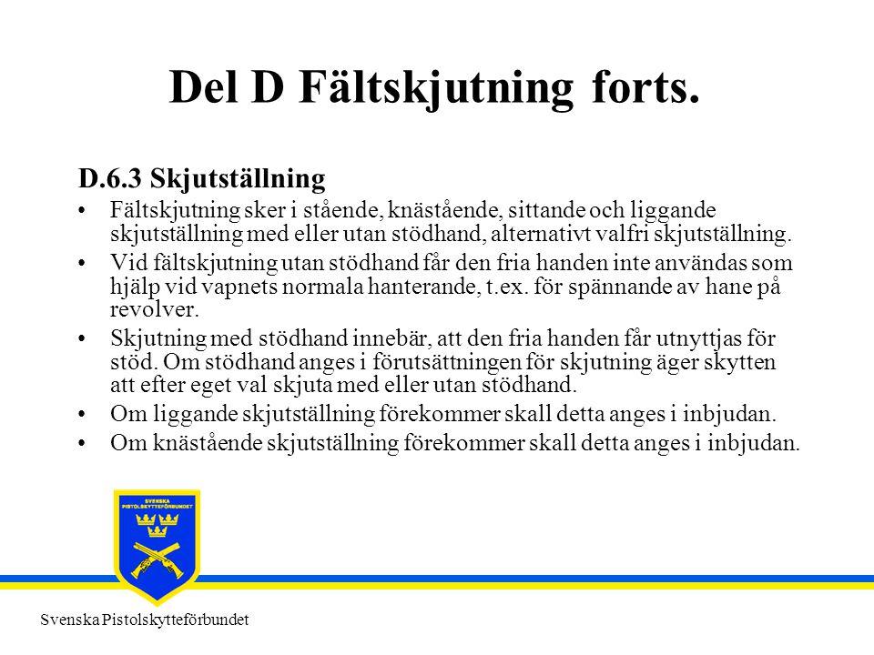 Svenska Pistolskytteförbundet Del D Fältskjutning forts. D.6.3 Skjutställning •Fältskjutning sker i stående, knästående, sittande och liggande skjutst
