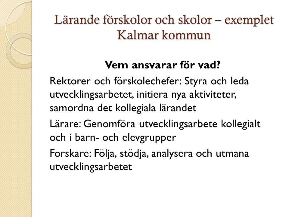 Lärande förskolor och skolor – exemplet Kalmar kommun Vem ansvarar för vad.