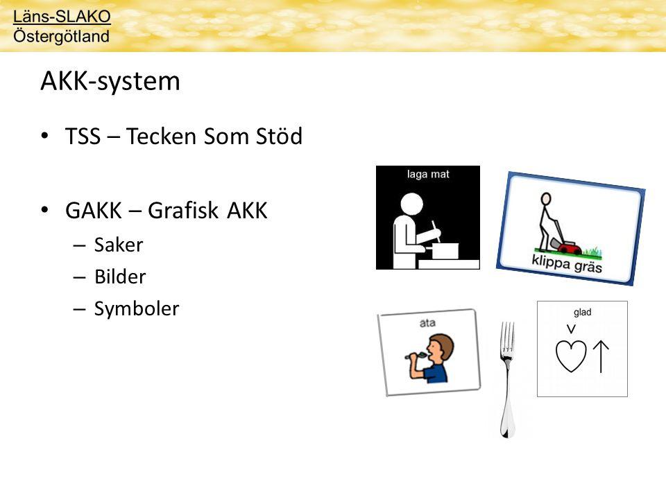 Alternativ kompletterande kommunikation, AKK; GAKK • Alternativ – ersätter vanligt tal. • Kompletterande – stödjer vanligt tal. • Kommunikation – i sy