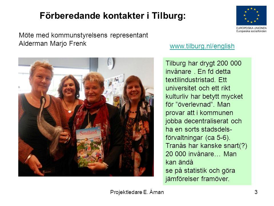 Möte med kommunstyrelsens representant Alderman Marjo Frenk Förberedande kontakter i Tilburg: Tilburg har drygt 200 000 invånare. En fd detta textilin