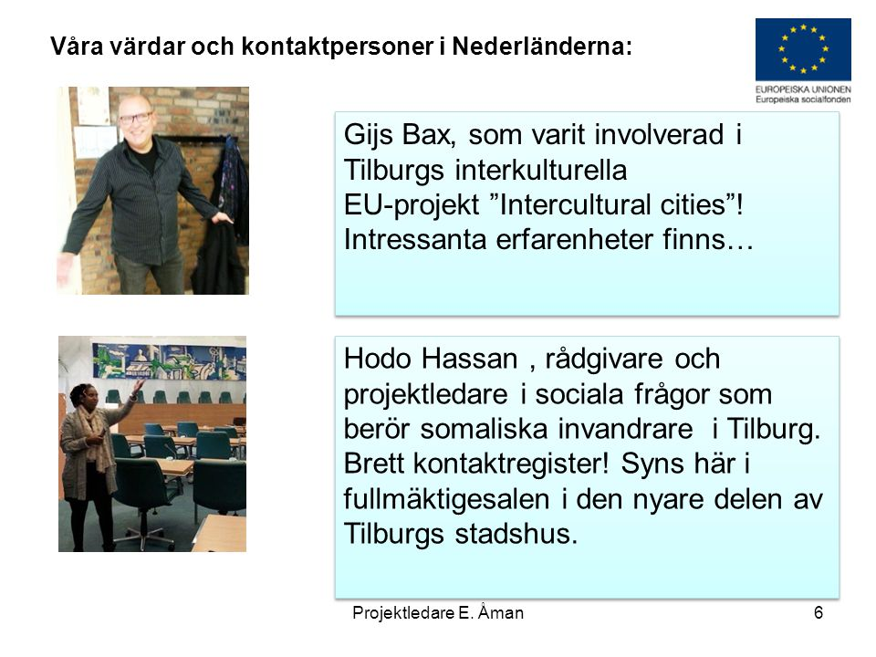 Gijs Bax, som varit involverad i Tilburgs interkulturella EU-projekt Intercultural cities .
