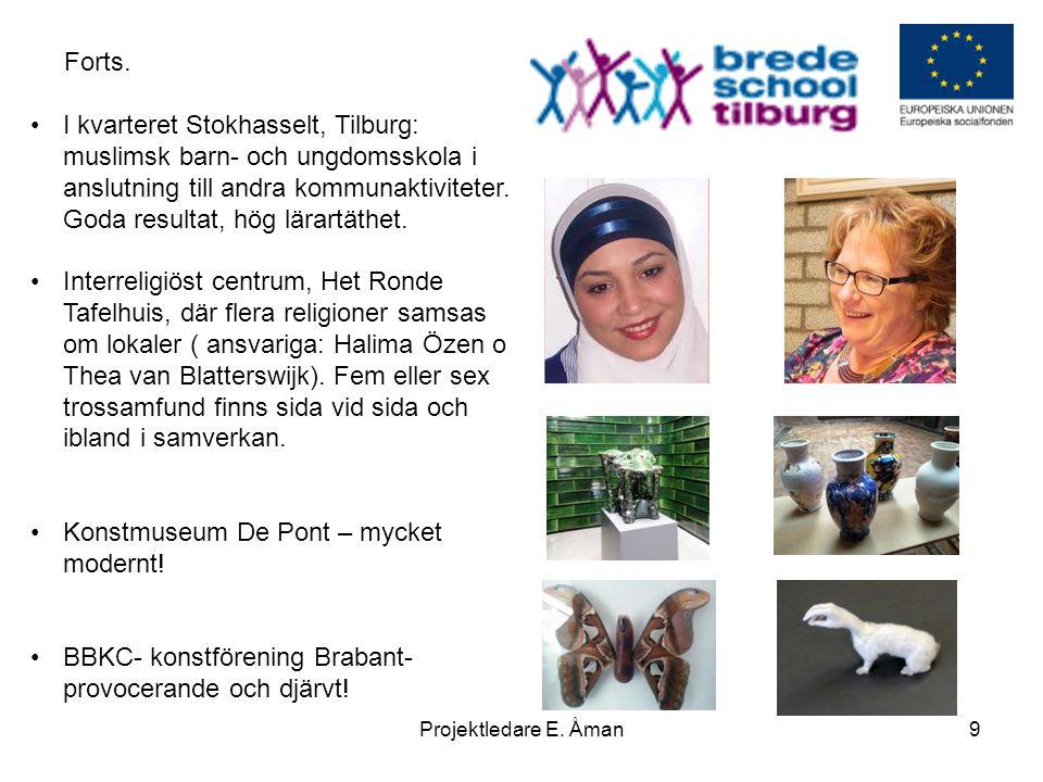 •I kvarteret Stokhasselt, Tilburg: muslimsk barn- och ungdomsskola i anslutning till andra kommunaktiviteter. Goda resultat, hög lärartäthet. •Interre