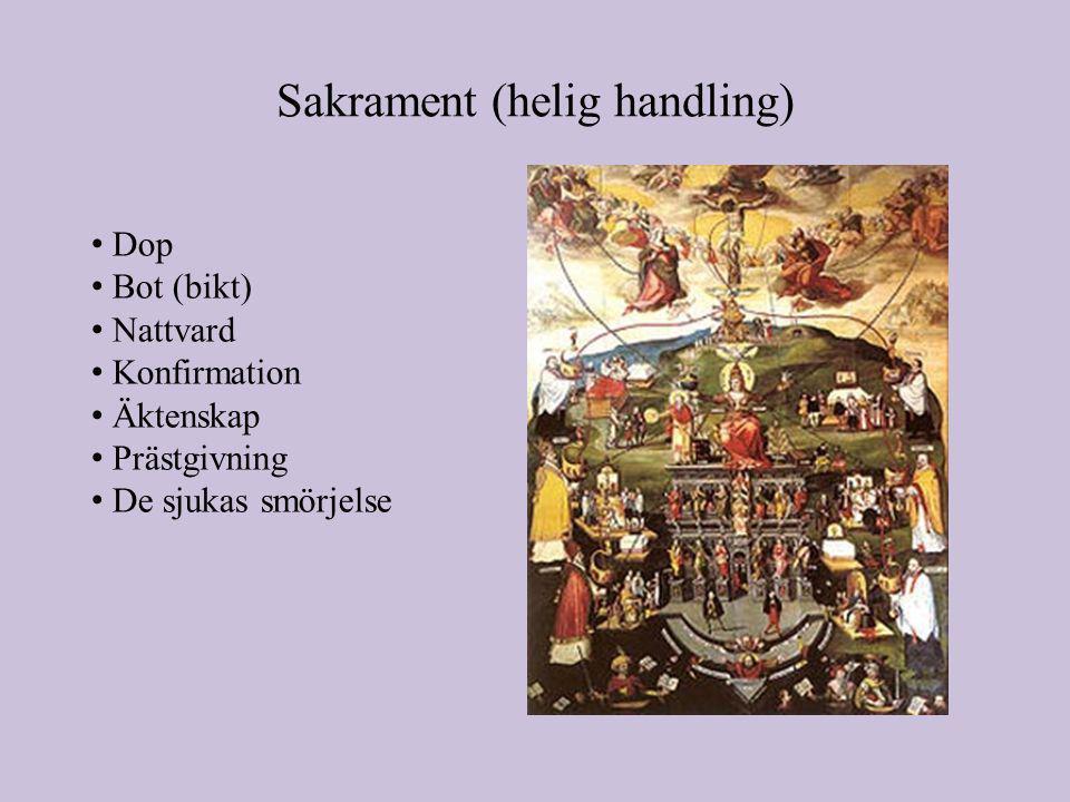 Sakrament (helig handling) • Dop • Bot (bikt) • Nattvard • Konfirmation • Äktenskap • Prästgivning • De sjukas smörjelse