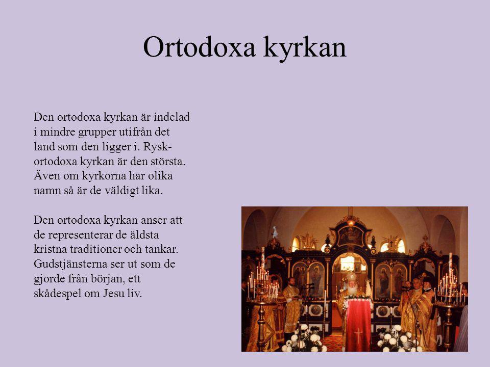 Ortodoxa kyrkan Den ortodoxa kyrkan är indelad i mindre grupper utifrån det land som den ligger i.