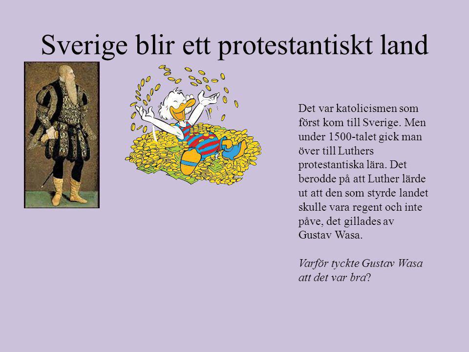 Sverige blir ett protestantiskt land Det var katolicismen som först kom till Sverige.