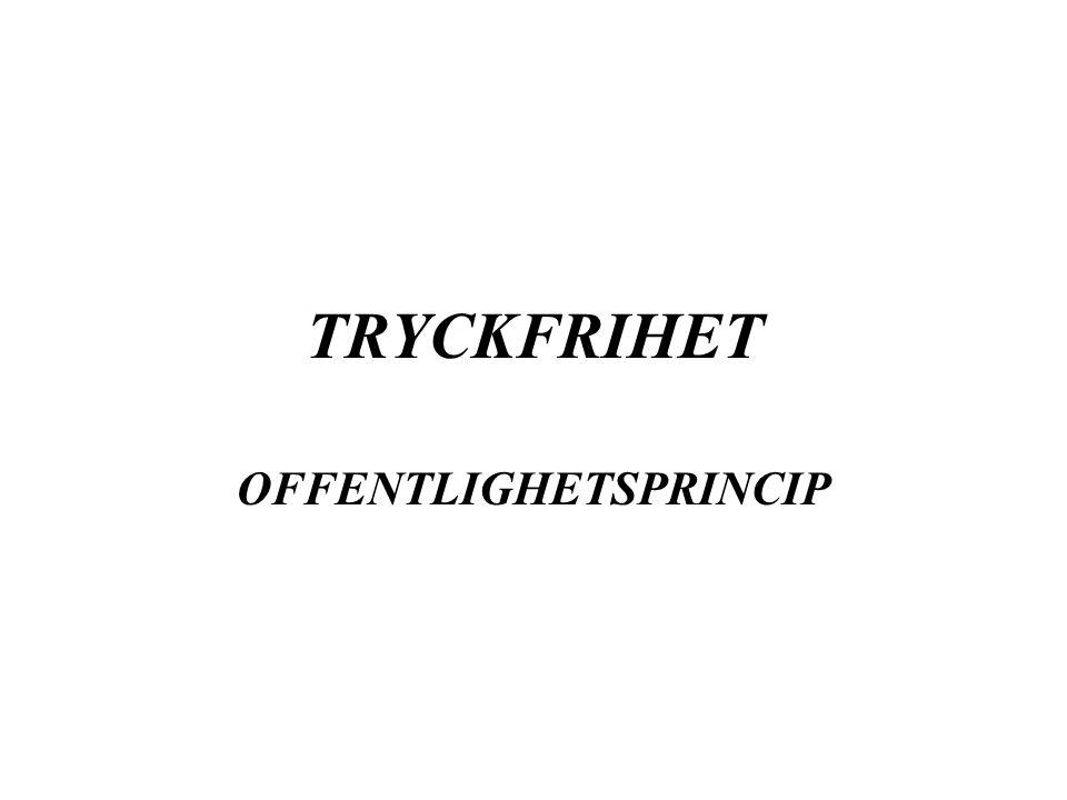 TRYCKFRIHET OFFENTLIGHETSPRINCIP