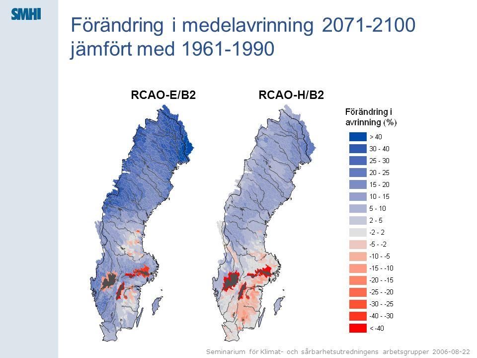 Seminarium för Klimat- och sårbarhetsutredningens arbetsgrupper 2006-08-22 Anmärkningar till förändring i medelavrinning 2071-2100 •Alla resultat från HBV-Sverige ska i första hand användas för översiktlig tolkning •Delta-metoden är bäst lämpad för förändringar i medelvärden.