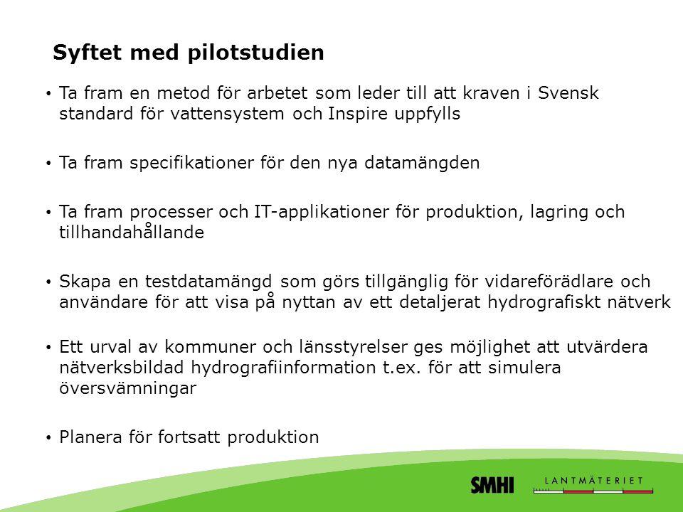 Syftet med pilotstudien • Ta fram en metod för arbetet som leder till att kraven i Svensk standard för vattensystem och Inspire uppfylls • Ta fram spe