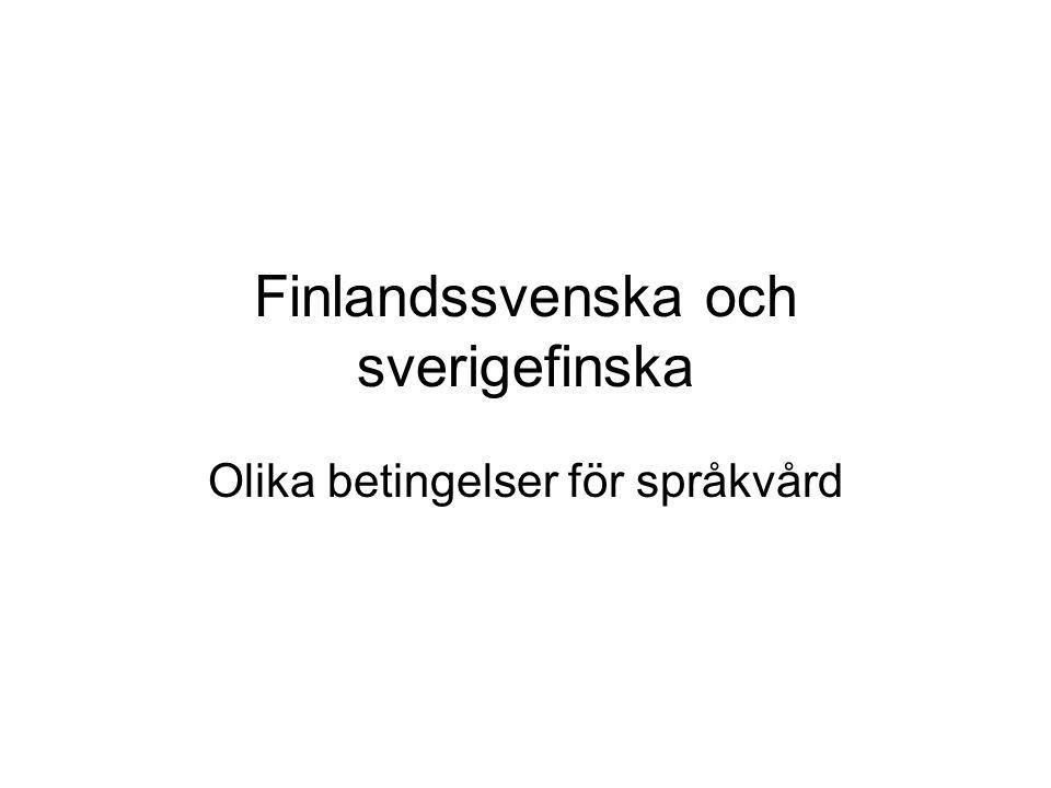 Finlandssvenska och sverigefinska Olika betingelser för språkvård