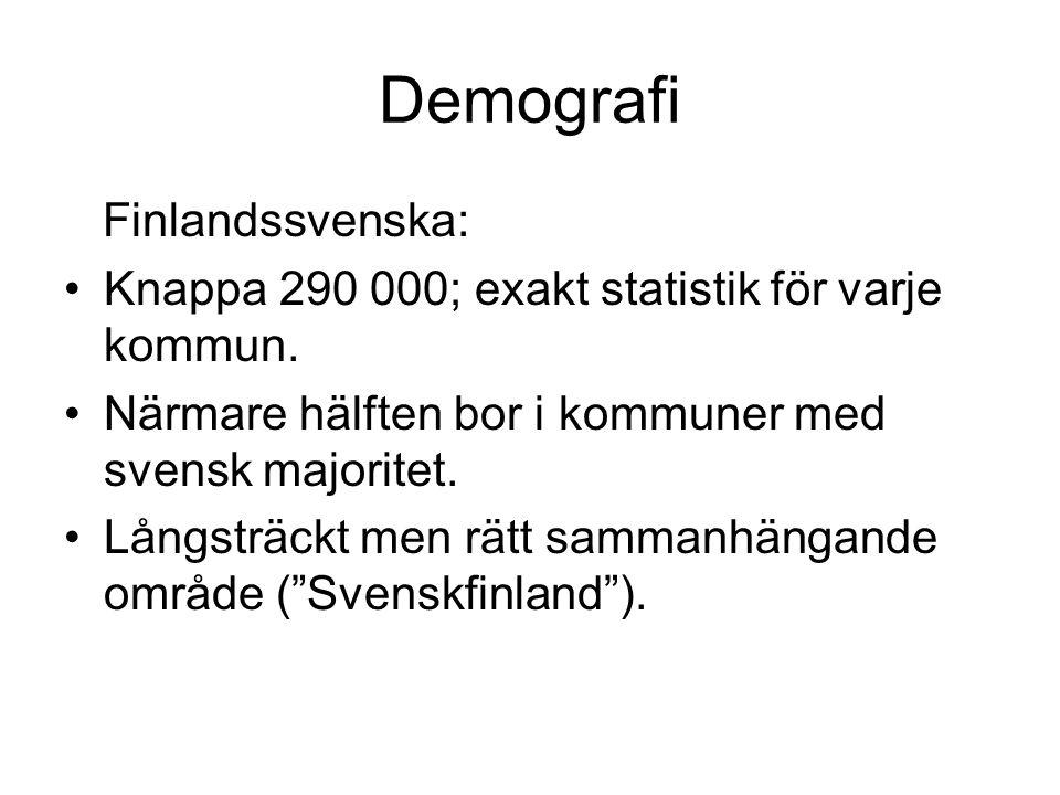 Demografi Finlandssvenska: •Knappa 290 000; exakt statistik för varje kommun.
