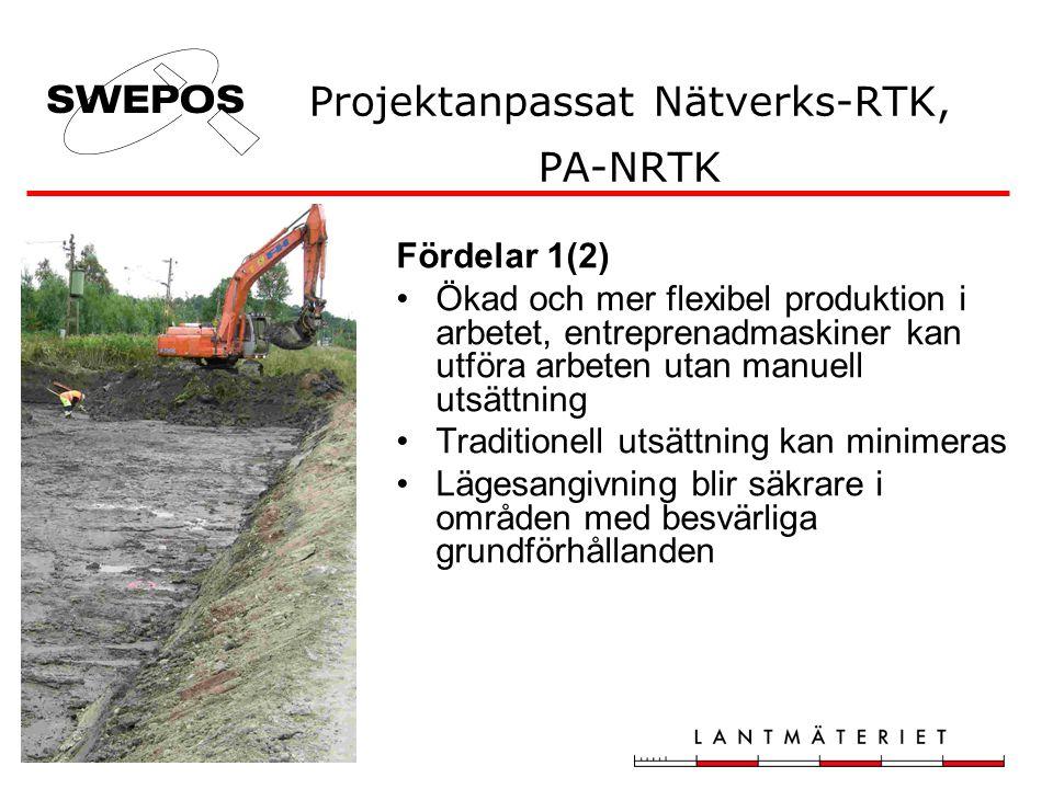 Projektanpassat Nätverks-RTK, PA-NRTK Fördelar 1(2) •Ökad och mer flexibel produktion i arbetet, entreprenadmaskiner kan utföra arbeten utan manuell utsättning •Traditionell utsättning kan minimeras •Lägesangivning blir säkrare i områden med besvärliga grundförhållanden