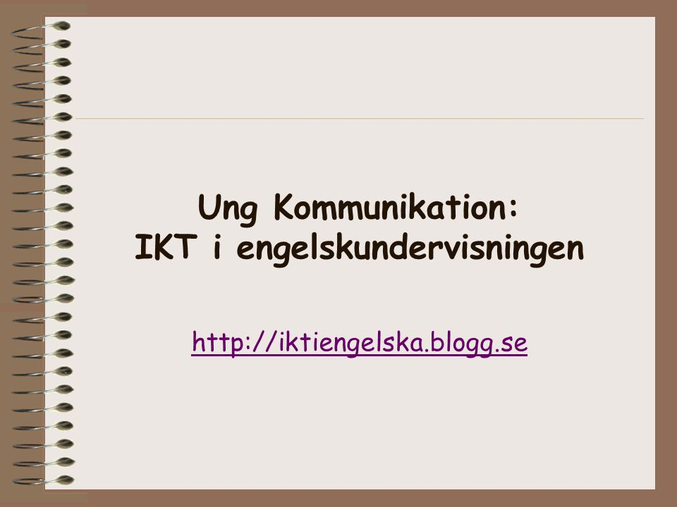Ung Kommunikation: IKT i engelskundervisningen http://iktiengelska.blogg.se